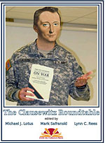 The Clausewitz Roundtable, edited by Michael J. Lotus, Mark Safranski and Lynn C. Rees